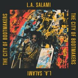 L.A. Salami – The City of Bootmakers – Album of the day BBC Radio 6